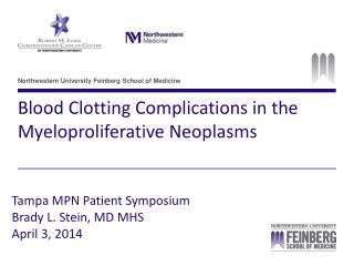 Blood Clotting Complications in the  Myeloproliferative Neoplasms