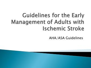Guidelines for the Early Management of Adults with Ischemic Stroke