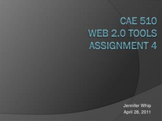 CAE 510 Web 2.0 Tools Assignment 4