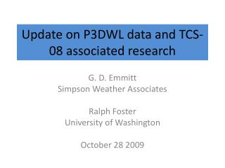 Update on P3DWL data and TCS-08 associated research