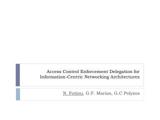Access Control Enforcement Delegation for Information-Centric Networking Architectures