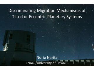 Discriminating Migration Mechanisms of Tilted or Eccentric Planetary Systems
