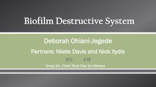 Biofilm Destructive System
