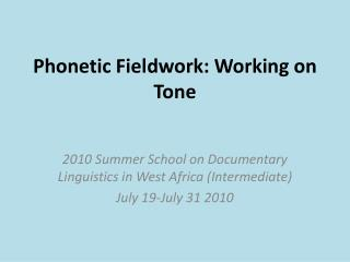 Phonetic Fieldwork: Working on Tone