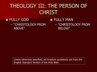 THEOLOGY III: THE PERSON OF CHRIST