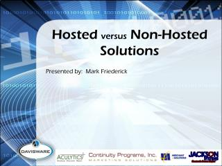 Hosted v ersus Non-Hosted Solutions