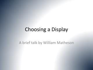 Choosing a Display