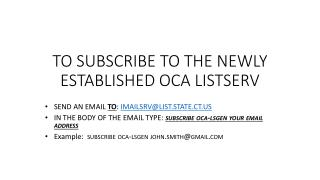 TO SUBSCRIBE TO THE NEWLY ESTABLISHED OCA LISTSERV