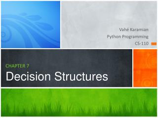 CHAPTER  7 Decision Structures