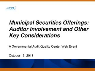 Municipal Securities Offerings: Auditor Involvement and Other Key Considerations