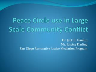 Peace Circle use in  Large Scale  Community Conflict
