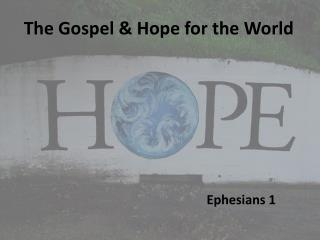 The Gospel & Hope for the World