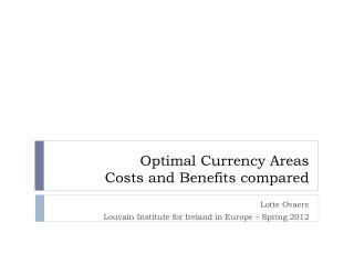 Optimal Currency Areas Costs and Benefits compared