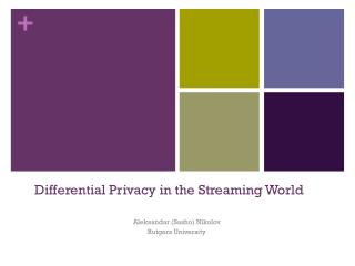 Differential Privacy in the Streaming World