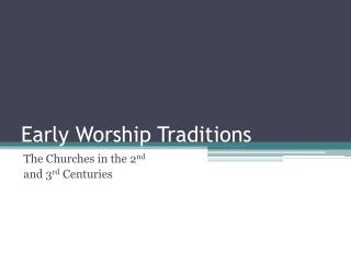 Early Worship Traditions
