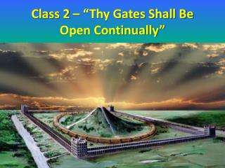 "Class 2 – ""Thy Gates Shall Be Open Continually"""