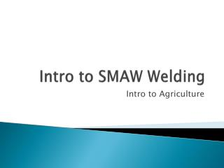 Intro to SMAW Welding