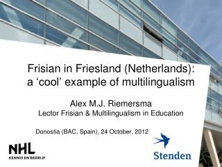 Frisian  in Friesland (Netherlands):  a 'cool'  example  of  multilingualism