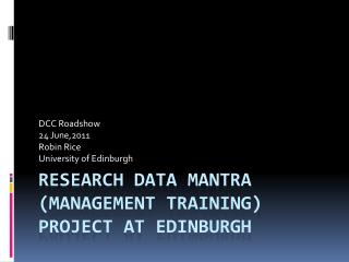Research Data mantra (management training) project at Edinburgh