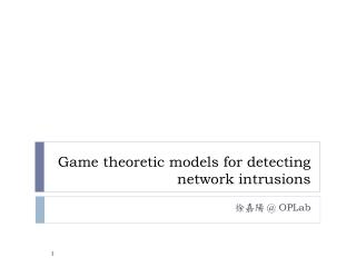 Game theoretic models for detecting network intrusions