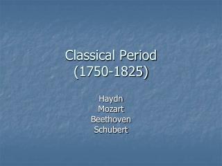 Classical Period (1750-1825)
