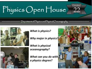 What is physics ? Why major in physics ? What is physical oceanography ?