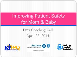 Improving Patient Safety  for Mom & Baby
