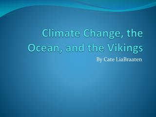 Climate Change, the Ocean, and the Vikings