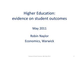 Higher Education:  evidence on student outcomes May 2011
