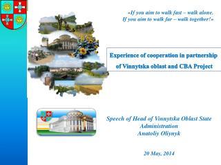 Speech of Head of Vinnytska Oblast State Administration Anatoliy Oliynyk 20 May, 2014