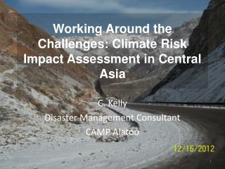 Working Around  the Challenges: Climate Risk Impact Assessment in Central Asia