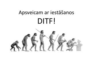 Apsveicam ar iestāšanos  DITF!