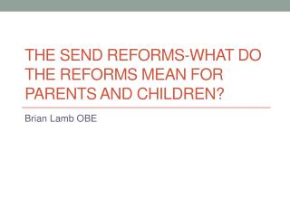 The SEND reforms-what do the reforms mean for parents and children?