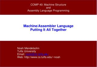 Machine/Assembler Language Putting It All Together