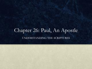 Chapter 26: Paul, An Apostle