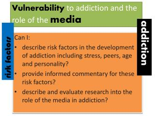 Vulnerability  to addiction and the role of the  media