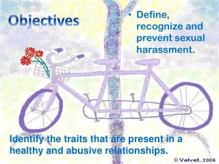 Define, recognize and prevent sexual harassment.