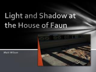 Light and Shadow at the House of Faun