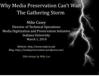 Why Media Preservation Can't Wait The Gathering Storm