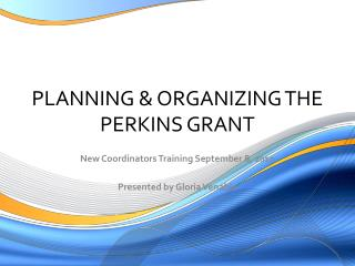 PLANNING & ORGANIZING THE PERKINS GRANT