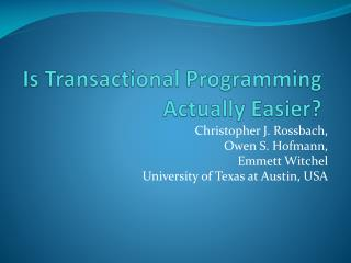Is Transactional Programming Actually Easier?
