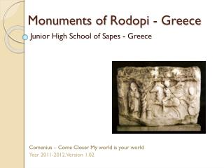 Monuments of  Rodopi  - Greece