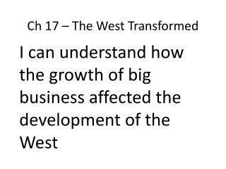 Ch 17 – The West Transformed