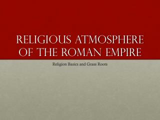 Religious Atmosphere of The Roman Empire