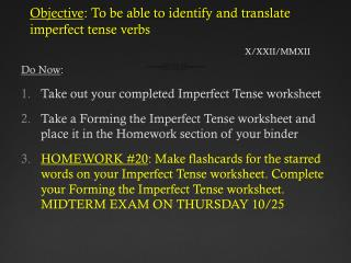 Objective : To be able to identify and translate imperfect tense verbs