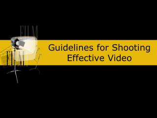 Guidelines for Shooting Effective Video