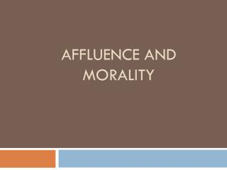 Affluence and morality