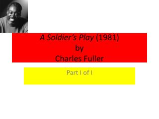 A Soldier's Play  (1981) by Charles Fuller