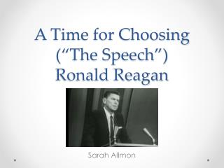 "A Time for Choosing (""The Speech"")  Ronald Reagan"