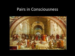 Pairs in Consciousness
